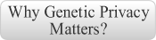 GS Nav Button Why Genetic Privacy Matters